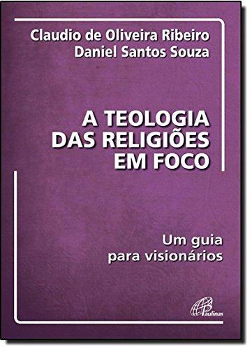 Teologia Das Religioes Em Foco, As: Claudio De Oliveira^Souza,