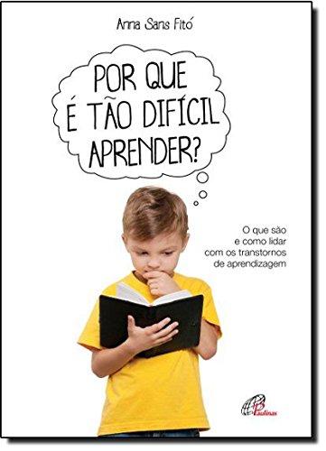 9788535633580: Por que É Tão Difícil Aprender? O que São e Como Lidar com os Transtornos de Aprendizagem (Em Portuguese do Brasil)