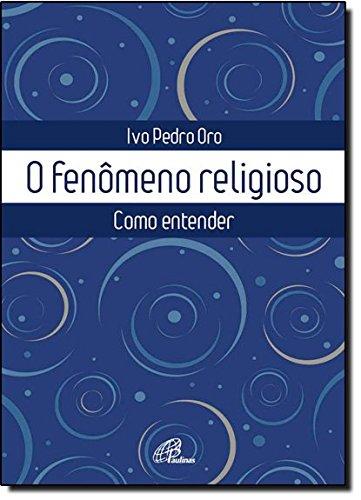 9788535634921: O Fenômeno Religioso. Como Entender (Em Portuguese do Brasil)