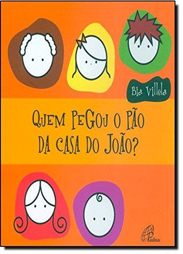 9788535636611: Quem Pegou o Pão na Casa do João? (Em Portuguese do Brasil)