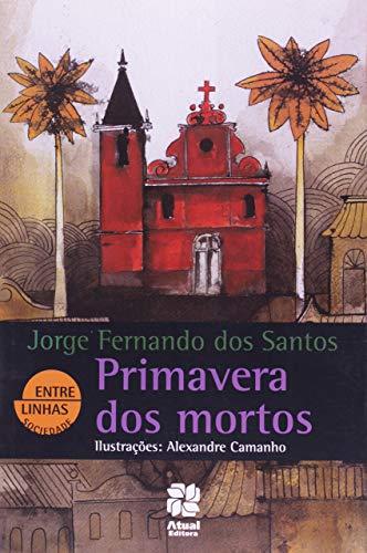 9788535713893: Primavera dos Mortos - Coleção Entre Linhas (Em Portuguese do Brasil)