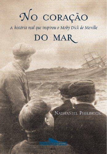 9788535900705: No Coração do Mar: a História Real que Inspirou Moby Dick de Melville
