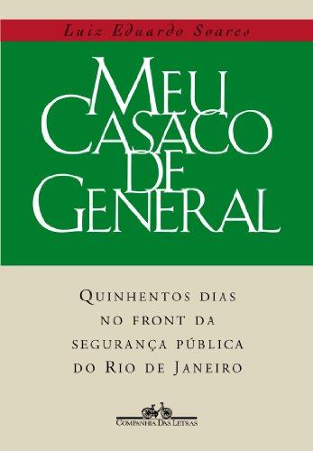 9788535900798: Meu casaco de general: 500 dias no front da segurança pública do Rio de Janeiro (Portuguese Edition)