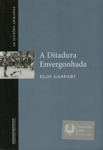 9788535902778: DITADURA ENVERGONHADA (AS ILUSÕES ARMADAS), A (Em Portuguese do Brasil)