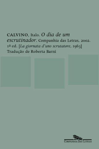 O Dia De Um Escrutinador: Italo Calvino