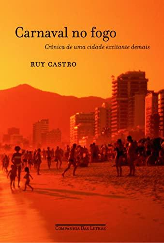 Carnaval No Fogo: Cronica De Uma Cidade: Castro, Ruy