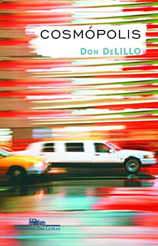 Cosmopolis (Em Portugues do Brasil): Don Delillo