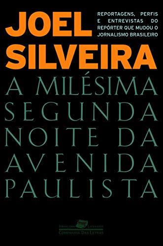 A Milesima Segunda Noite da Avenida Paulista: Silveira, Joel -