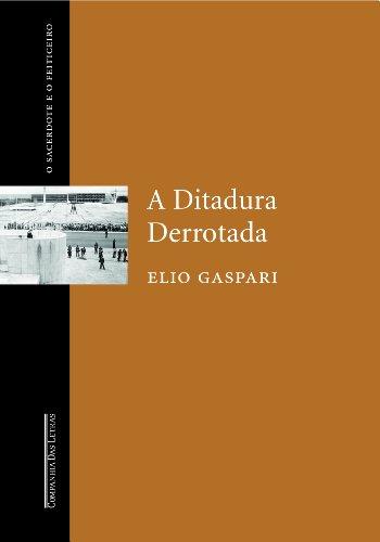9788535904284: A Ditadura Derrotada (Portuguese Edition)