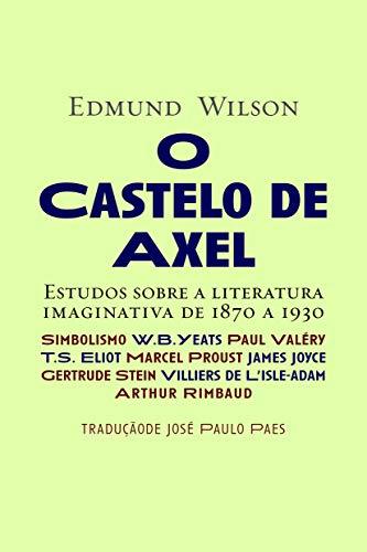 9788535904925: Castelo de Axel: Estudo Sobre a Literatura Imaginativa de 1870 a 1930