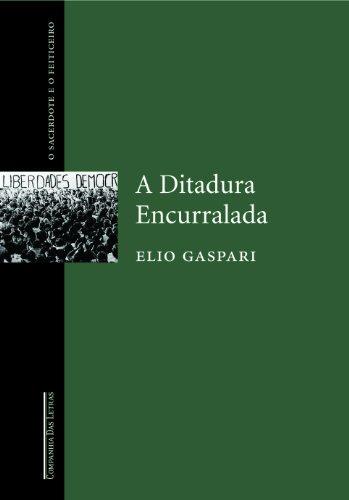 A Ditadura Encurralada (Portuguese Edition): Gaspari, Elio