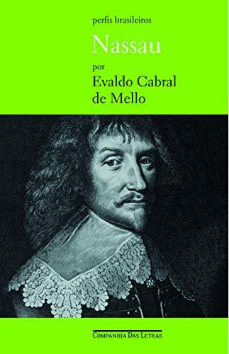 Nassau: Governador do Brasil Holand?s (Perfis Brasileiros): Evaldo Cabral de Mello