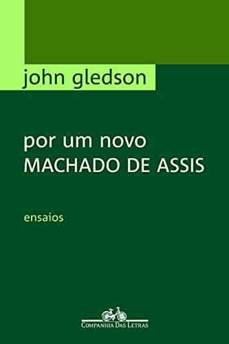 9788535909166: Por Um Novo Machado de Assis: Ensaios (Portuguese Edition)