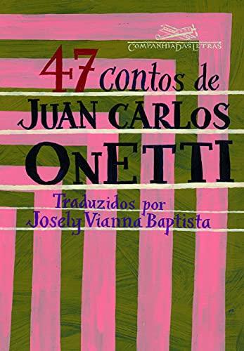 9788535909371: 47 Contos de Juan Carlos Onetti - Cuentos Completo (Em Portugues do Brasil)