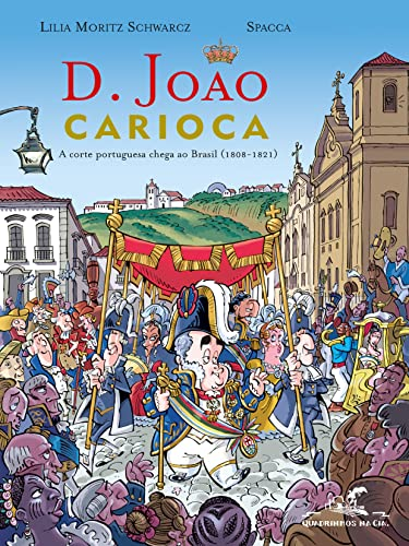 D. João Carioca (Em Portuguese do Brasil): Lilia Moritz Schwarcz