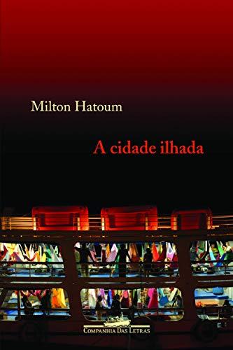 Cidade ilhada, A.: Hatoum, Milton: