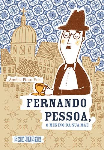 Fernando Pessoa : o menino da sua: Pais, Amélia Pinto