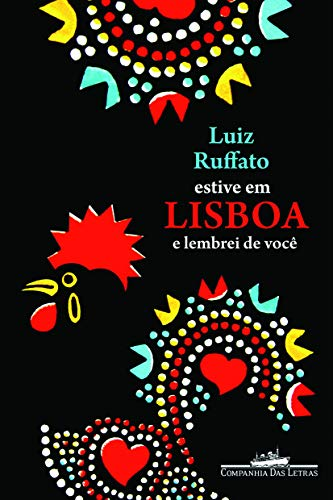 Estive em Lisboa e lembrei de você: Luiz Ruffato