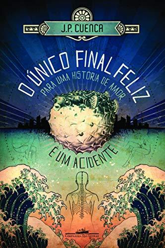 9788535917000: O Unico Final Feliz Para Uma Historia De Amor E Um Acidente (Em Portugues do Brasil)