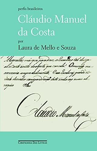 Claudio Manuel da Costa: O Letrado Dividido: Souza, Laura de