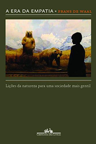9788535917635: Era da Empatia: Licoes da Natureza Para Uma Socied (Em Portugues do Brasil)
