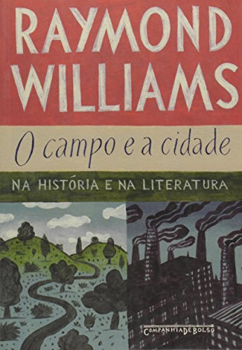 Campo e A Cidade: Na Historia e: Raymond Williams