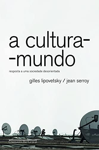 9788535917970: Cultura-Mundo: Resposta A Uma Sociedade Desorienta (Em Portugues do Brasil)