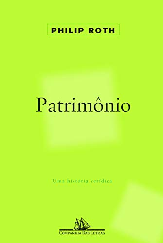 9788535920635: Patrimonio: Uma Historia Veridica (Em Portugues do Brasil)