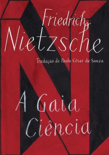 A Gaia Ciência (Em Portuguese do Brasil): Friedrich Nietzsche
