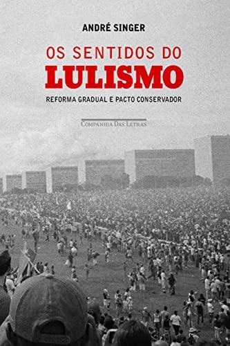 9788535921588: Os Sentidos do Lulismo: Reforma Gradual e Pacto Conservador (Em Portugues do Brasil)