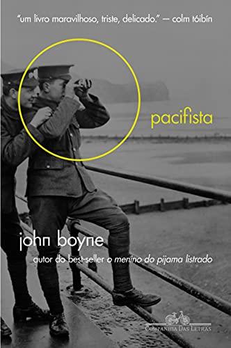 Pacifista (Em Portugues do Brasil): John Boyne
