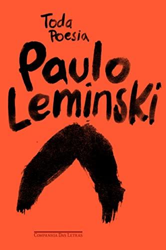 Toda Poesia (Em Portugues do Brasil): Paulo Leminski