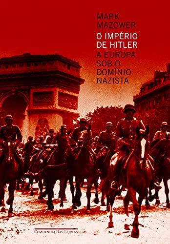Imperio de Hitler: A Europa Sob O Dominio Nazista (Em Portugues do Brasil): Mark Mazower