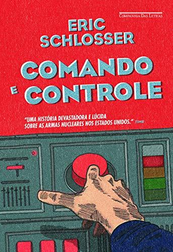 9788535926385: Comando e Controle. Armas Nucleares, o Acidente de Damasco e a Ilusão de Segurança (Em Portuguese do Brasil)
