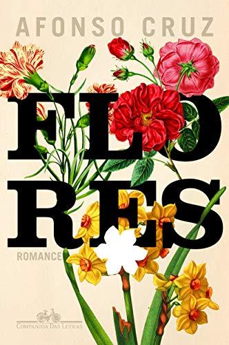 Flores (Em Portuguese do Brasil): Afonso Cruz