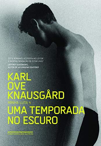 9788535927474: Uma Temporada no Escuro. Minha Luta - Volume IV (Em Portuguese do Brasil)