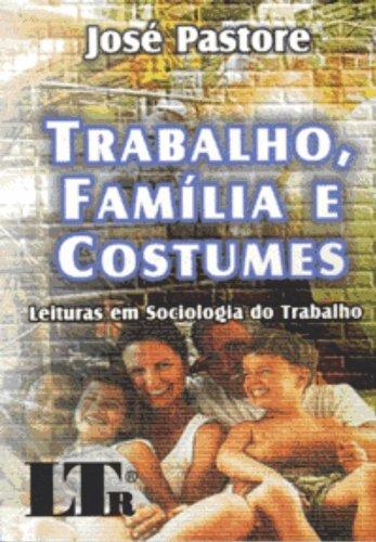 9788536100432: Trabalho, Familia E Costumes. Leituras Em Sociologia Do Trabalho (Em Portuguese do Brasil)