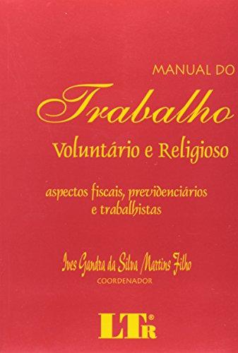Manual do Trabalho Voluntário e Religioso (Em: Ives Gandra Da