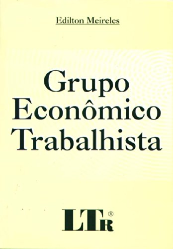 9788536102719: Grupo Económico Trabalhista (Em Portuguese do Brasil)
