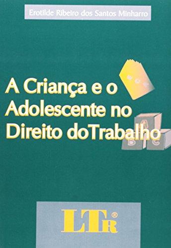 9788536103891: A Crianca E O Adolescente No Direito Do Trabalho