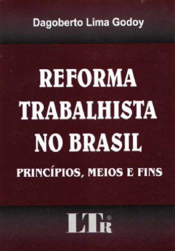 9788536107301: Reforma Trabalhista No Brasil: Principios, Meios E Fins (Portuguese Edition)