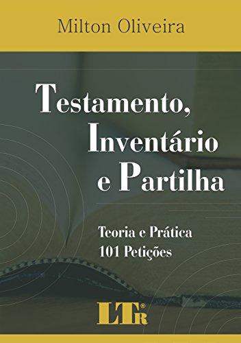 9788536112305: Testamento, Inventário e Partilha. Teoria e Prática. 101 Petições (Em Portuguese do Brasil)