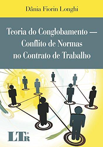 9788536114064: TEORIA DO CONGLOBAMENTO - CONFLITO DE NORMAS NO CONTRATO DE TRABALHO