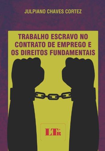 9788536125770: Trabalho Escravo no Contrato de Emprego e os Direitos Fundamentais (Em Portuguese do Brasil)