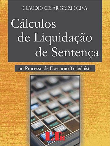 9788536127026: Calculos de Liquidacao de Sentenca: No Processo de Execucao Trabalhista