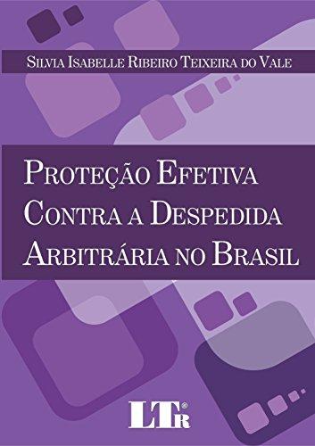 9788536183534: Protecao Efetiva Contra a Despedida Arbitraria no Brasil