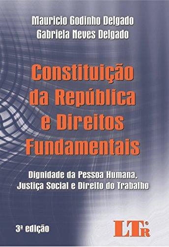 9788536183800: Constituicao da Republica e Direitos Fundamentais: Dignidade da Pessoa Humana, Justica Social e Direito do Trabalho