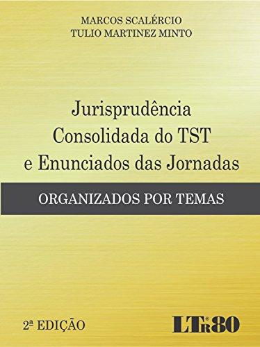 9788536188768: Jurisprudencia Consolidada do Tst e Enunciados das Jornadas: Organizados Por Temas