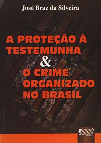9788536207636: A Protec~ao a Testemunha & O Crime Organizado No Brasil (Portuguese Edition)