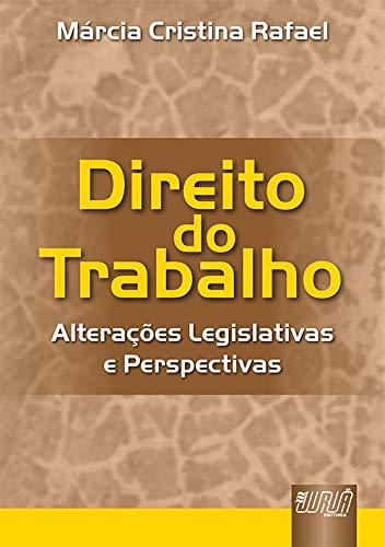 9788536210315: Direito do Trabalho. Alterações Legislativas e Perspectivas (Em Portuguese do Brasil)